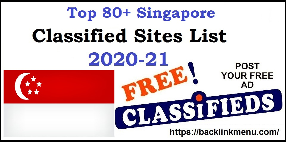 Top 80+ Singapore Classifieds Submission Sites List 2021